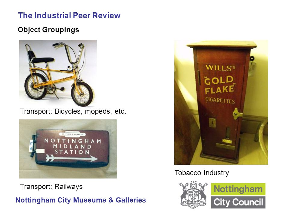 The Industrial Peer Review Nottingham City Museums & Galleries Object Groupings Transport: Bicycles, mopeds, etc.