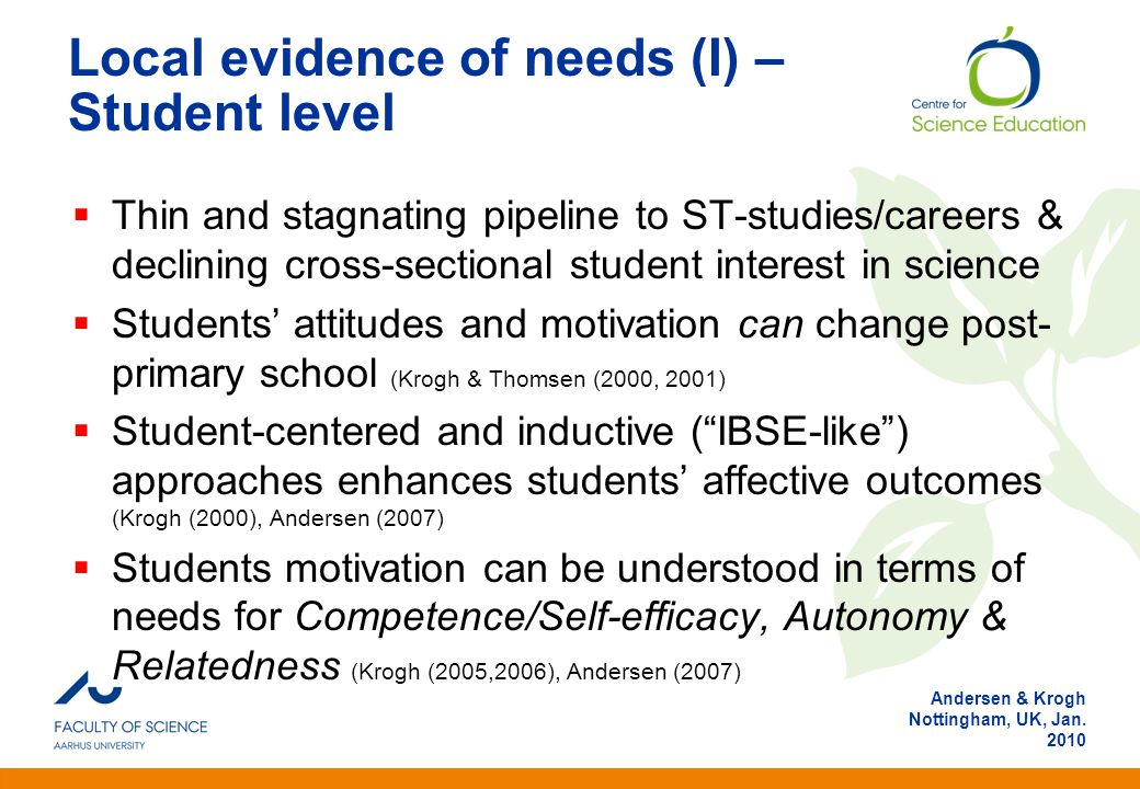 Anden information Andersen & Krogh Nottingham, UK, Jan. 2010 Local evidence of needs (I) – Student level  Thin and stagnating pipeline to ST-studies/