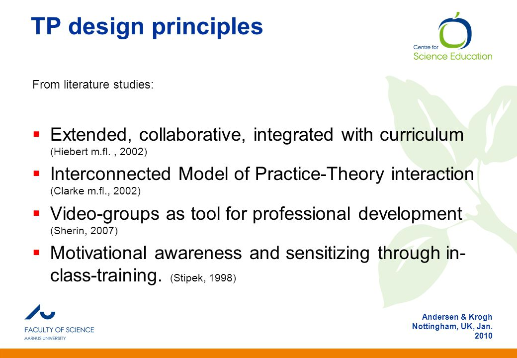 Anden information Andersen & Krogh Nottingham, UK, Jan. 2010 TP design principles From literature studies:  Extended, collaborative, integrated with