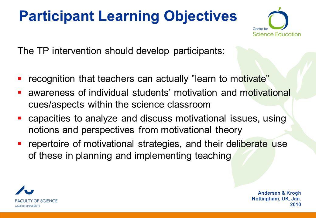 Anden information Andersen & Krogh Nottingham, UK, Jan. 2010 Participant Learning Objectives The TP intervention should develop participants:  recogn