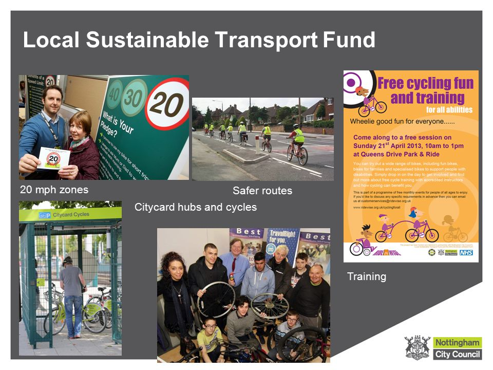 Local Sustainable Transport Fund 20 mph zones Safer routes Citycard hubs and cycles Training