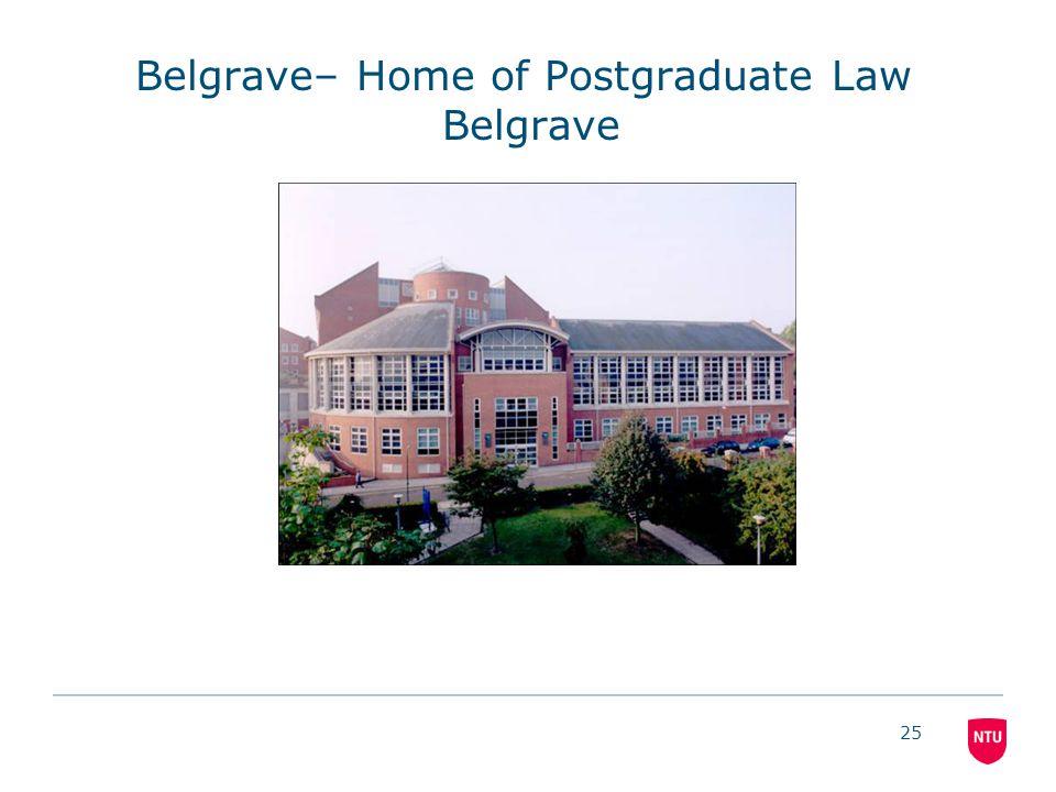 25 Belgrave– Home of Postgraduate Law Belgrave