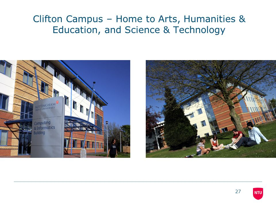 27 Clifton Campus – Home to Arts, Humanities & Education, and Science & Technology