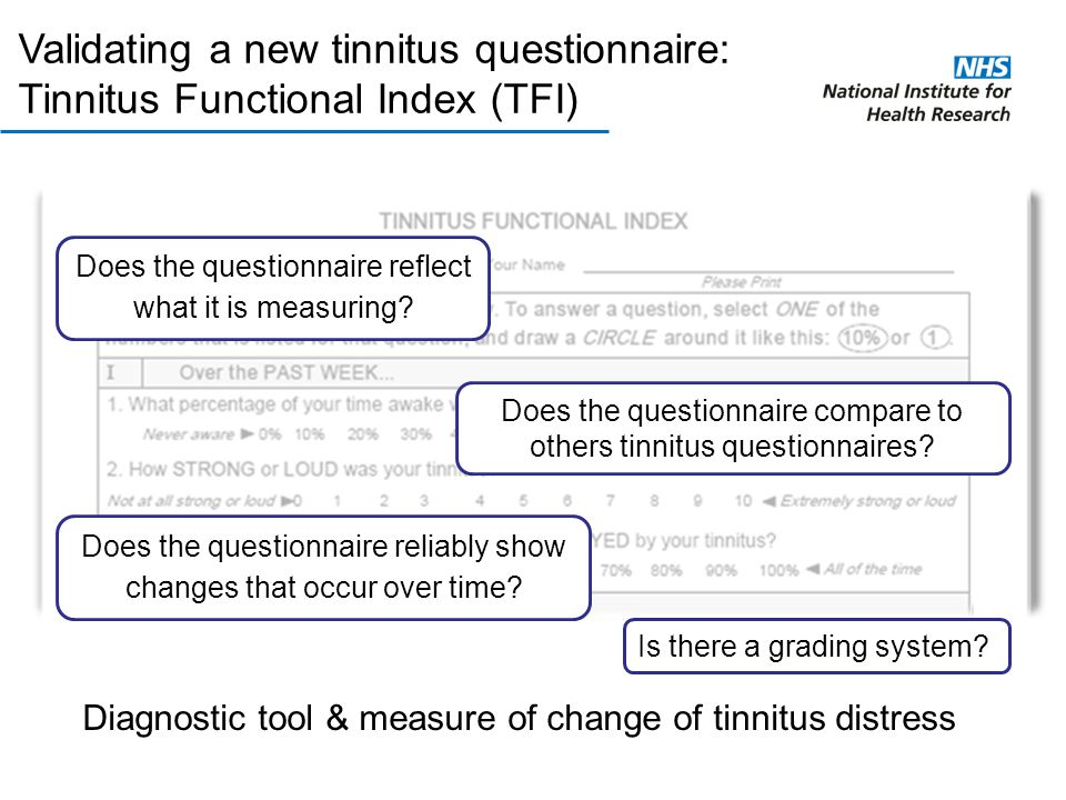 Diagnostic tool & measure of change of tinnitus distress Validating a new tinnitus questionnaire: Tinnitus Functional Index (TFI) Does the questionnai