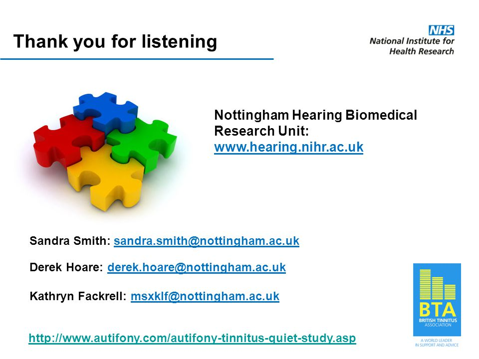 Thank you for listening Nottingham Hearing Biomedical Research Unit: www.hearing.nihr.ac.uk Sandra Smith: sandra.smith@nottingham.ac.uk Kathryn Fackre