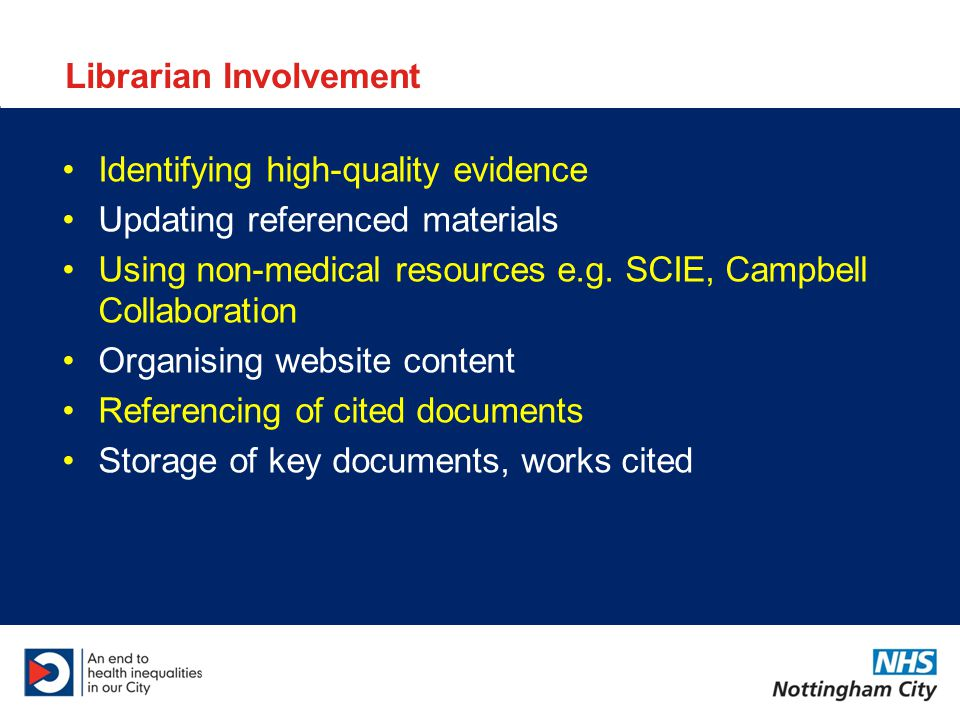 Librarian Involvement Identifying high-quality evidence Updating referenced materials Using non-medical resources e.g.