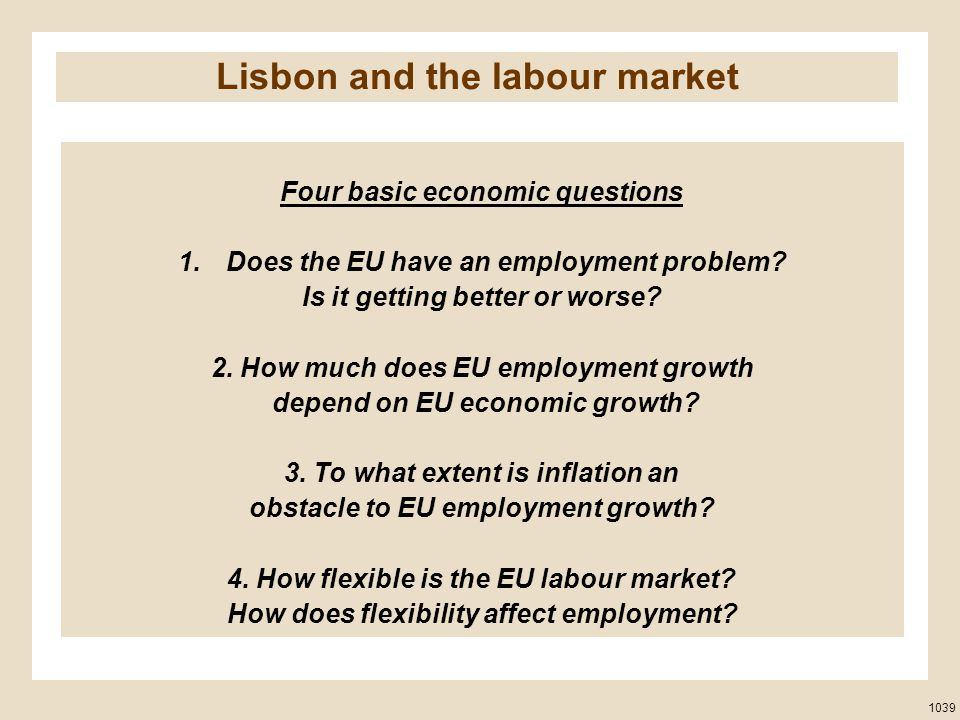 Four basic economic questions 1.Does the EU have an employment problem.
