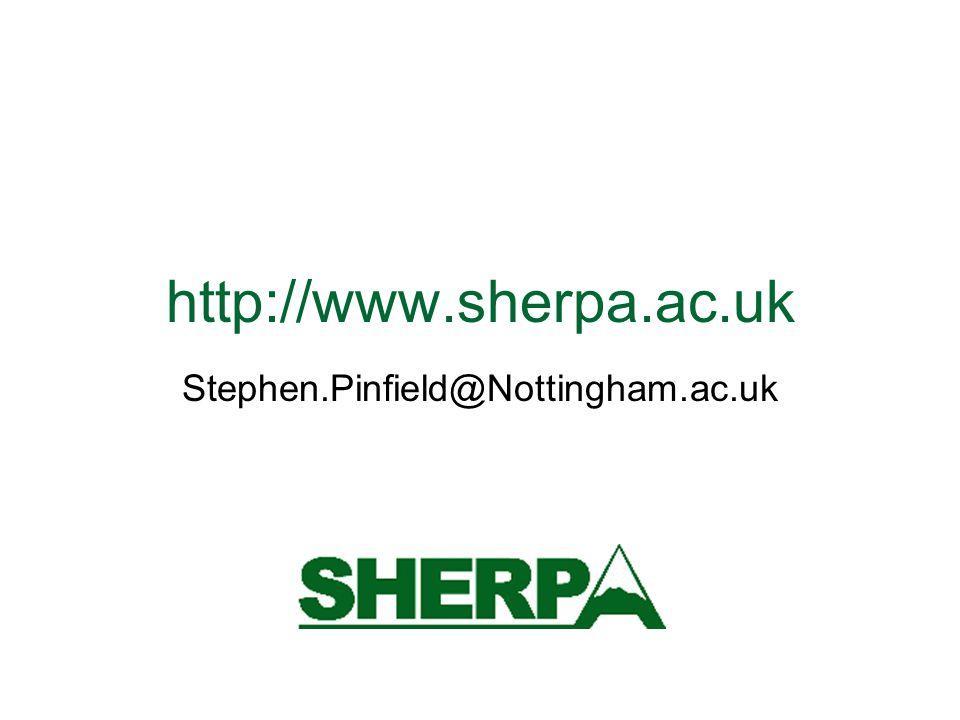 http://www.sherpa.ac.uk Stephen.Pinfield@Nottingham.ac.uk