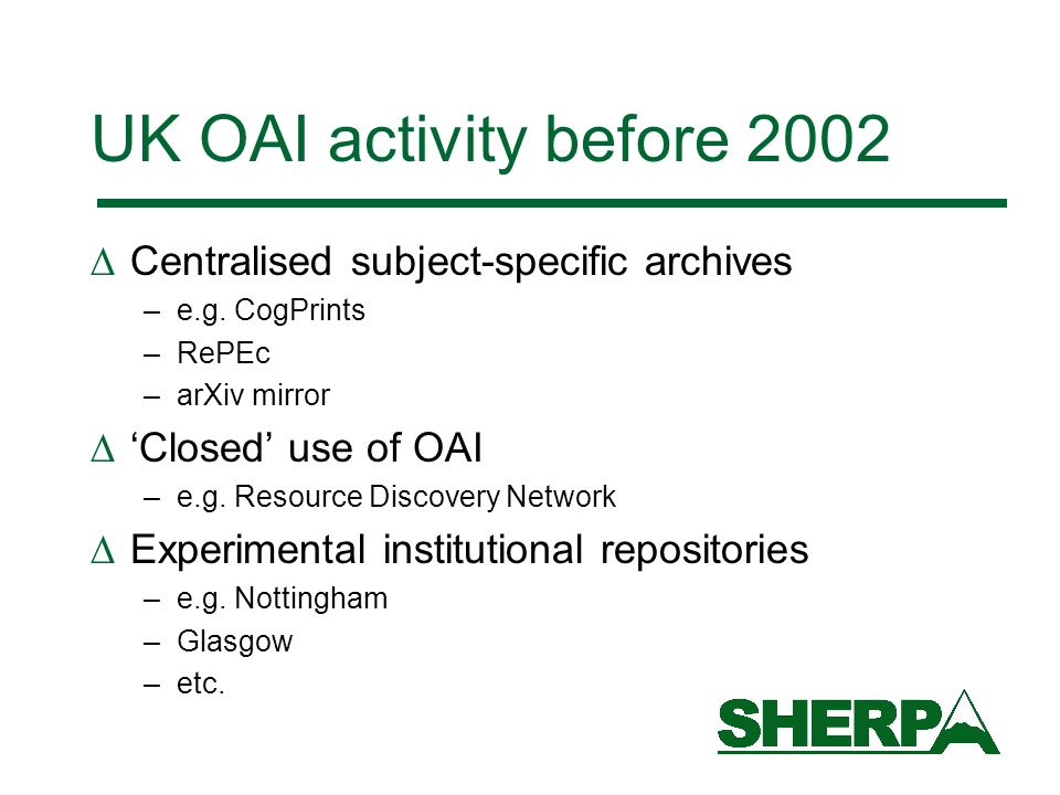 UK OAI activity before 2002  Centralised subject-specific archives –e.g.