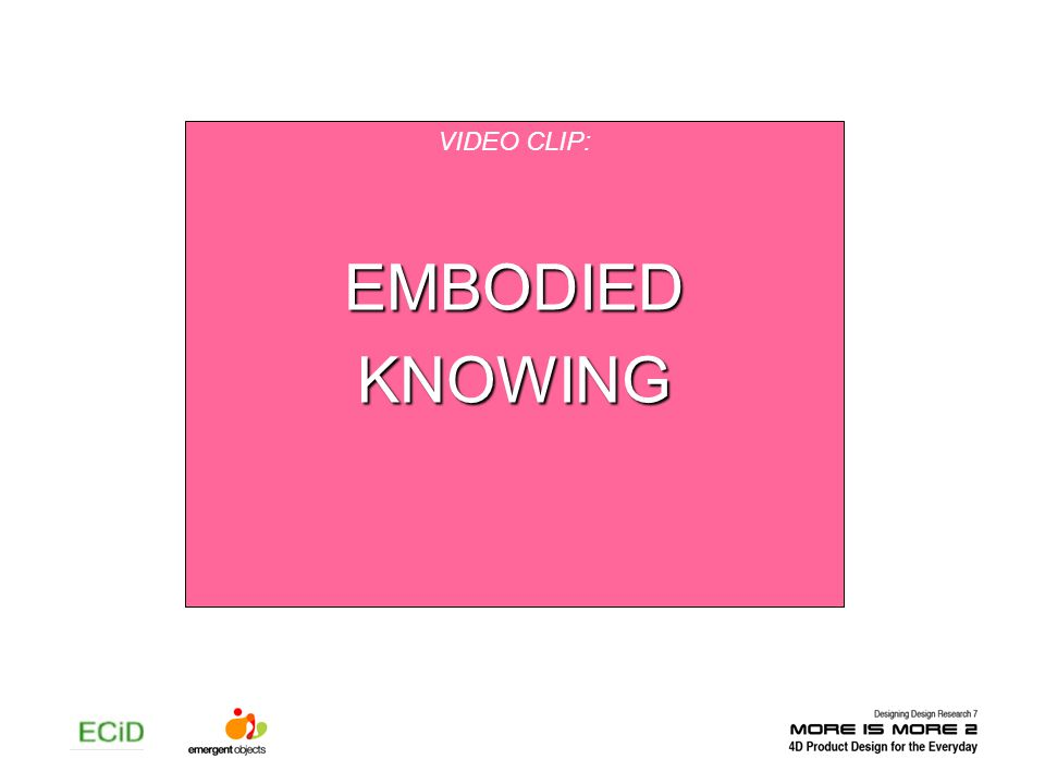 VIDEO CLIP:EMBODIEDKNOWING