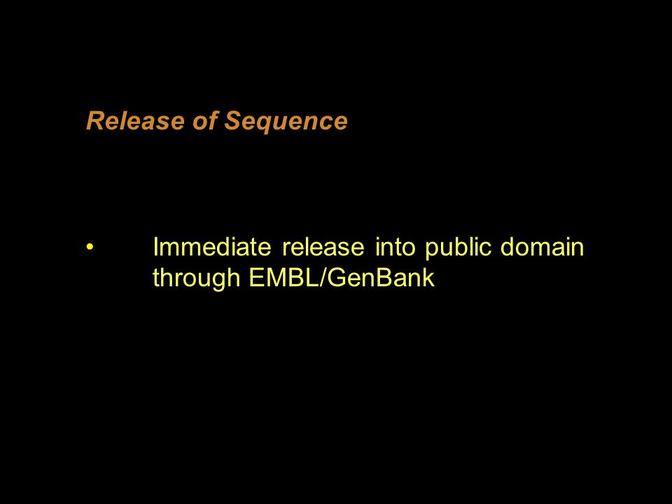 Release of Sequence Immediate release into public domain through EMBL/GenBank