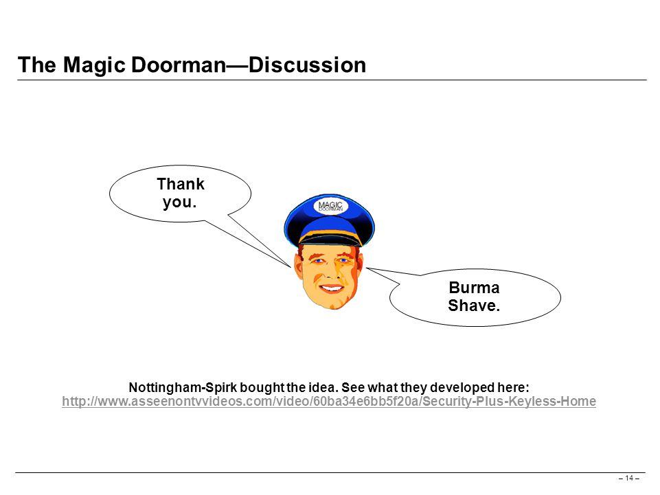 – 14 – The Magic Doorman—Discussion Thank you. Burma Shave.
