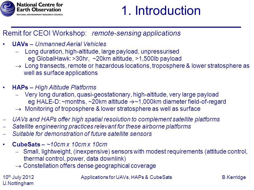 B. Kerridge 2. UAVs 10 th July 2012 Applications for UAVs, HAPs & CubeSats B.Kerridge U.Nottingham