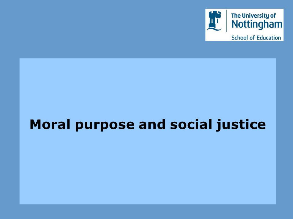 Moral purpose and social justice