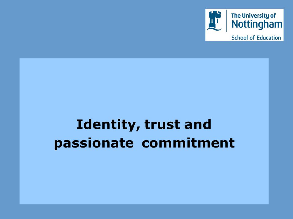Identity, trust and passionatecommitment