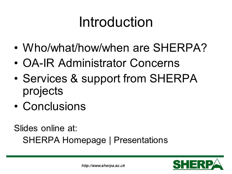 http://www.sherpa.ac.uk (3) Technical & Software Ingest of complex objects –3D, multimedia, datasets & AV Consideration of multiple levels of 'O'A –Not readily implementable Use of APIs to enhance services Interface customisation What software to use.