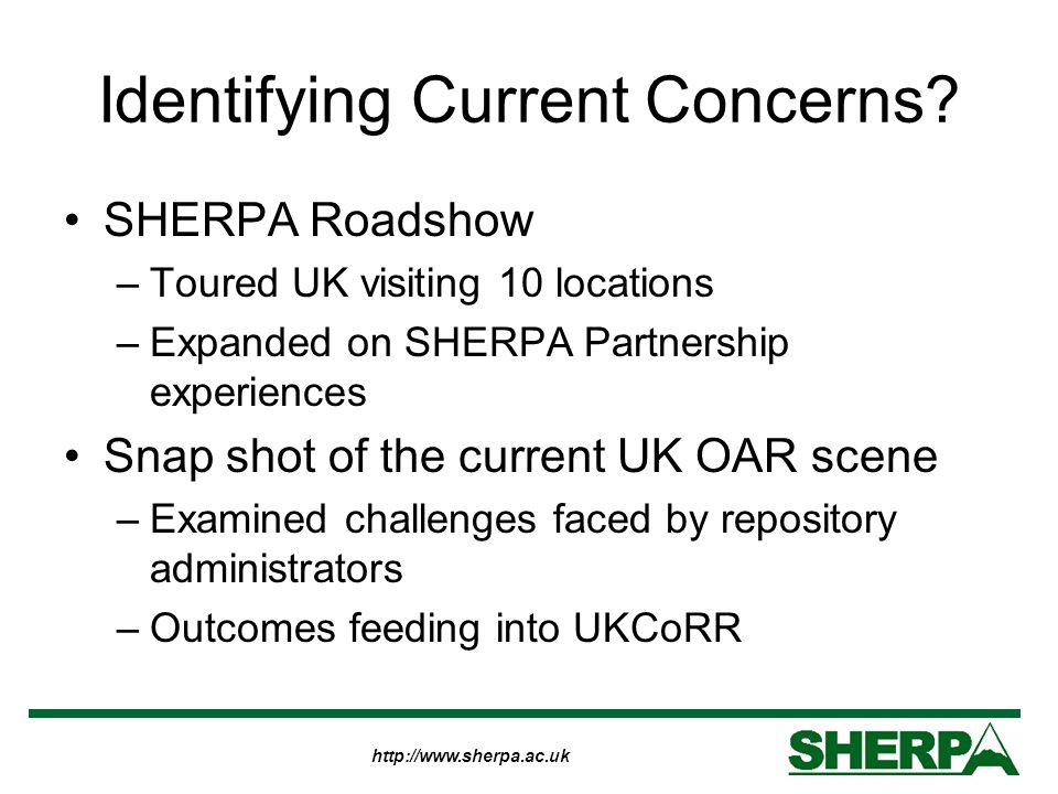http://www.sherpa.ac.uk Practicalities, Services & Support SHERPA Website –Past presentations & advocacy advice –Partner generated materials –Guidance for authors on various issues –Guidance for repository administrators –Partners & Affiliates services DRIVER Support & RSP sites –Also offering & developing reusable materials