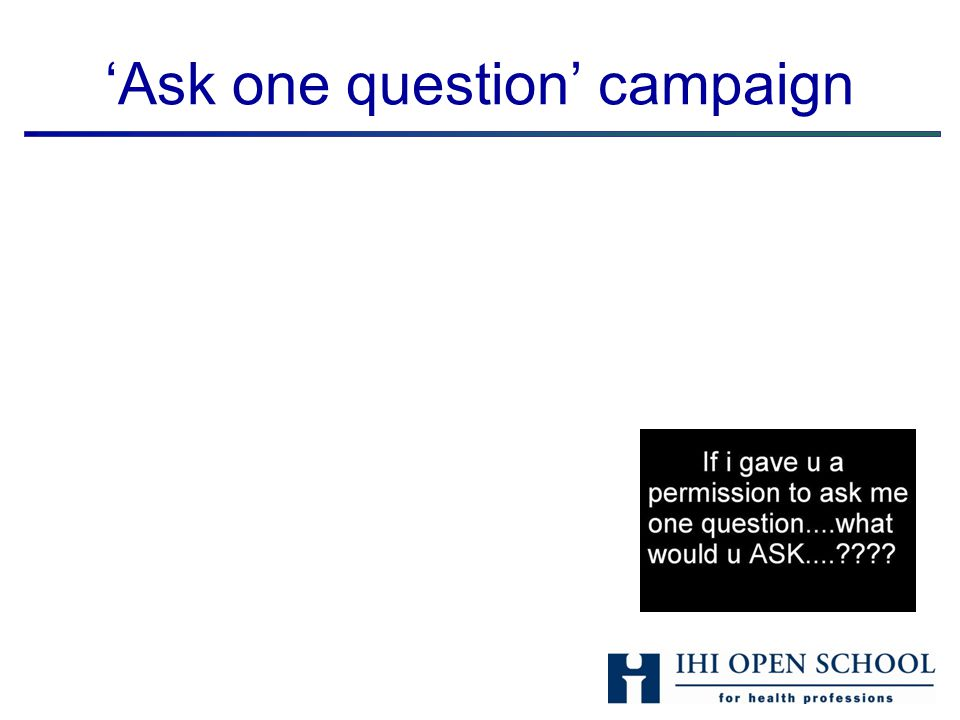 'Ask one question' campaign