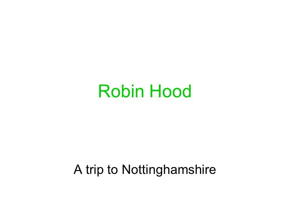 Robin Hood A trip to Nottinghamshire