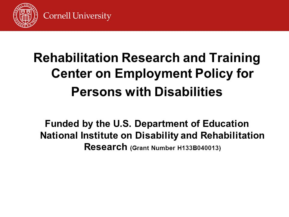 Collaborating Partners Employment and Disability Institute ILR School, Ithaca, NY Dept.