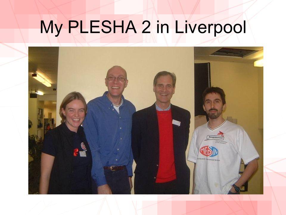 My PLESHA 2 in Liverpool