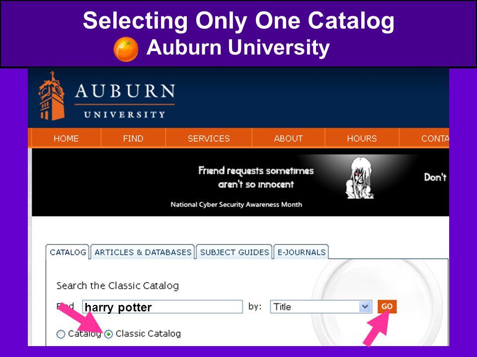Selecting Only One Catalog Auburn University harry potter