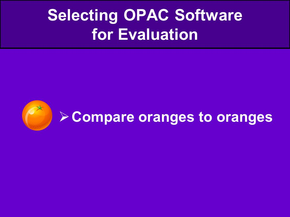  Compare oranges to oranges