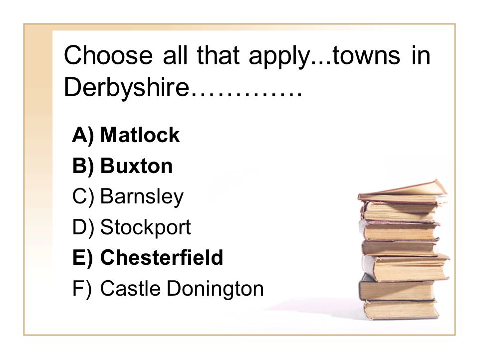 Choose all that apply...towns in Derbyshire………….