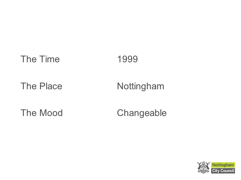 The Time1999 The PlaceNottingham The MoodChangeable