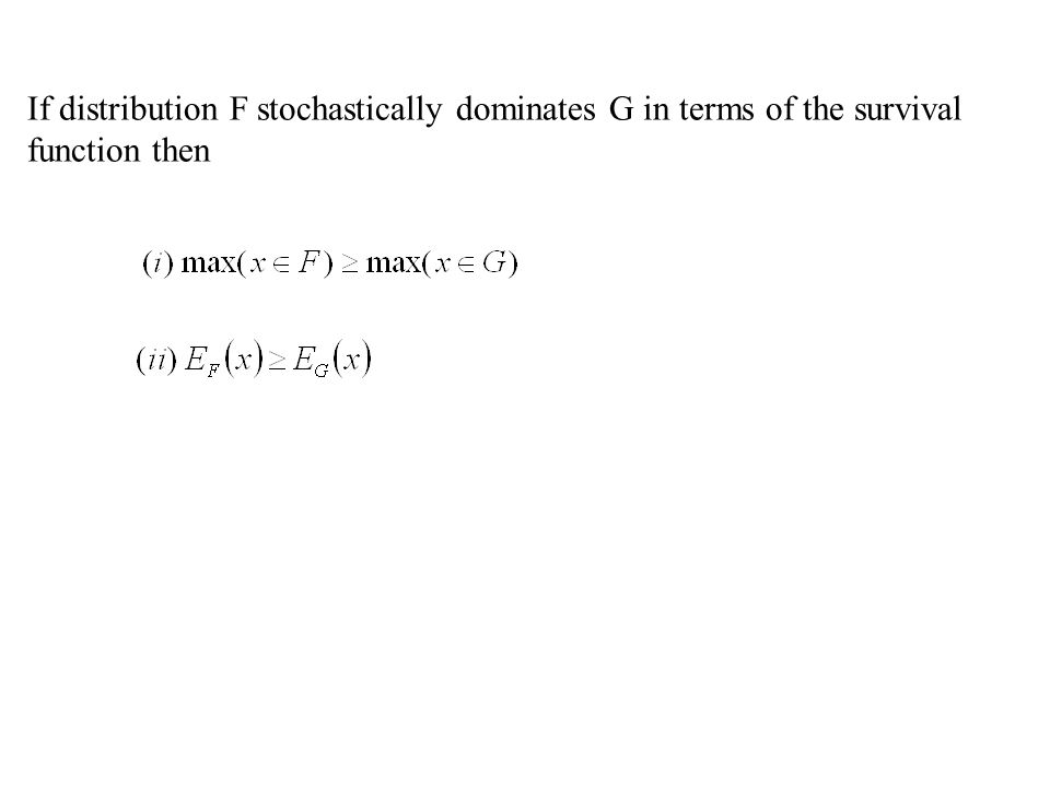 If distribution F stochastically dominates G in terms of the survival function then
