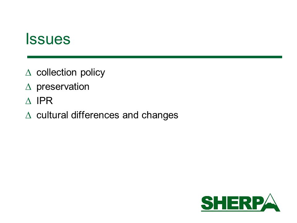 Issues  collection policy  preservation  IPR  cultural differences and changes