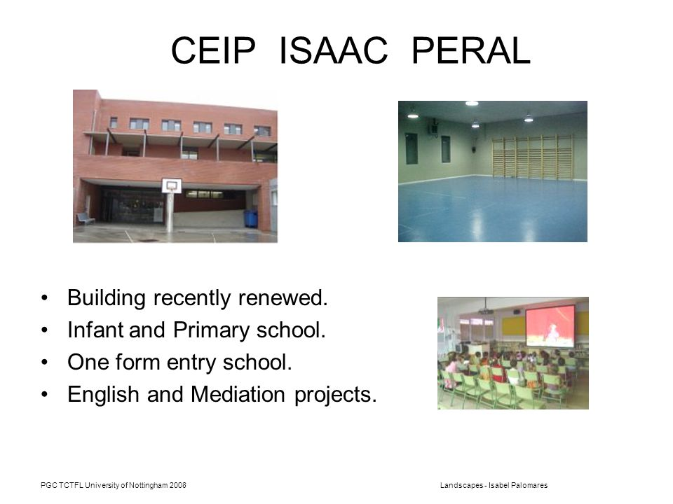 PGC TCTFL University of Nottingham 2008Landscapes - Isabel Palomares CEIP ISAAC PERAL Building recently renewed.