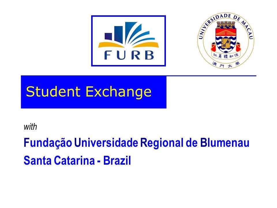 with Fundação Universidade Regional de Blumenau Santa Catarina - Brazil Student Exchange