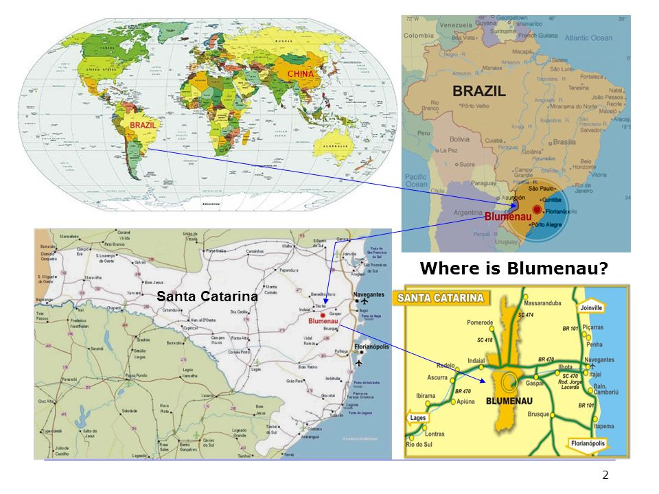 2 Santa Catarina CHINA Where is Blumenau?