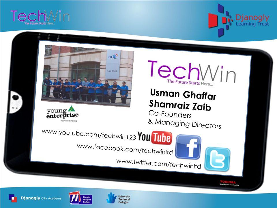 www.facebook.com/techwinltd www.twitter.com/techwinltd www.youtube.com/techwin123 Usman Ghaffar Shamraiz Zaib Co-Founders & Managing Directors