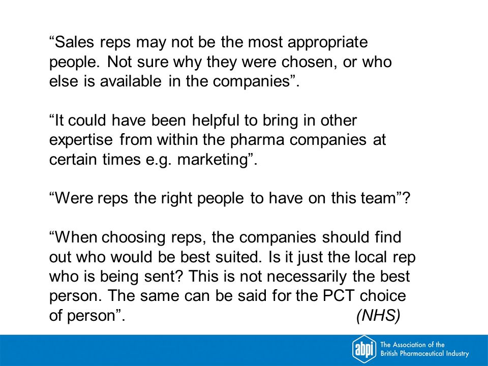 Sales reps may not be the most appropriate people.