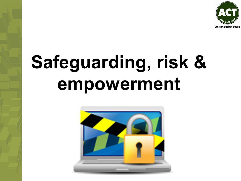 Safeguarding, risk & empowerment