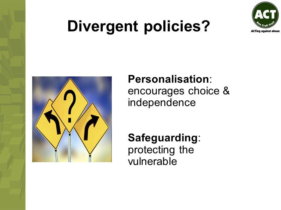 Divergent policies.