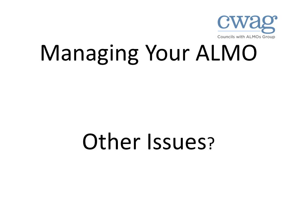 Managing Your ALMO Other Issues ?