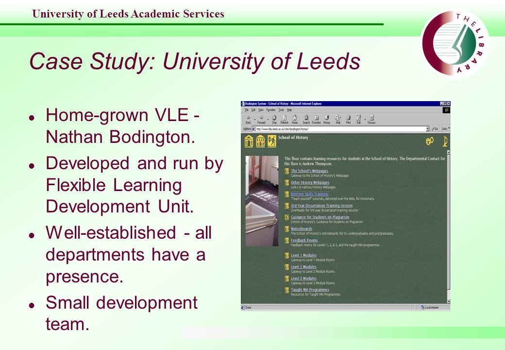 University of Leeds Academic Services Case Study: University of Leeds l Home-grown VLE - Nathan Bodington.