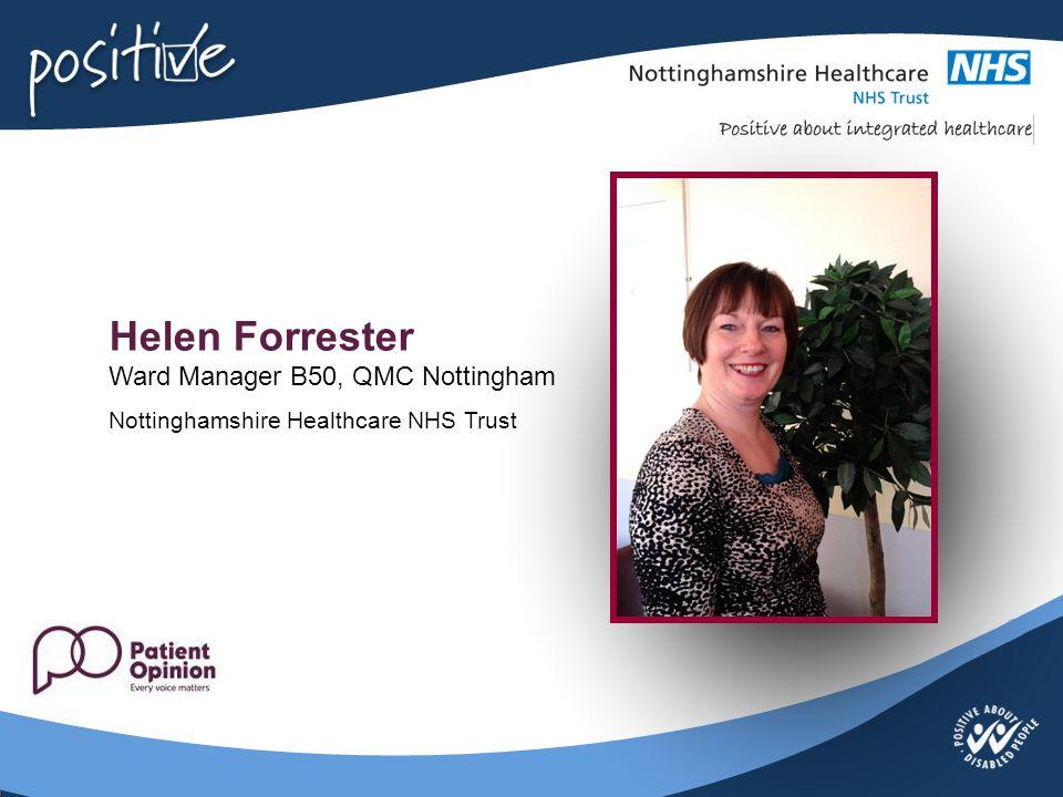 Helen Forrester Ward Manager B50, QMC Nottingham Nottinghamshire Healthcare NHS Trust