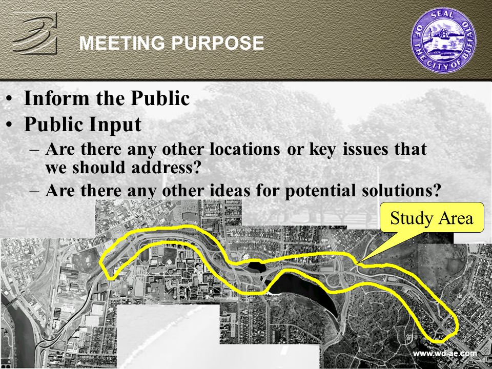 JANUARY 9, 2002 MEETING PURPOSE Inform the Public Public Input –Are there any other locations or key issues that we should address.