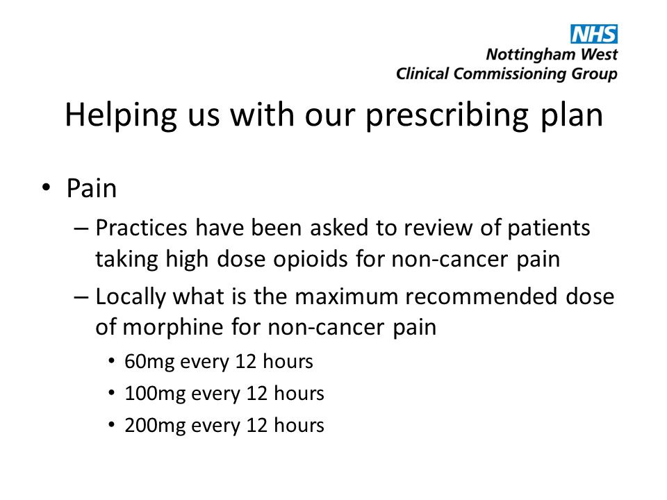 Helping us with our prescribing plan Pain – Practices are reviewing the prescribing of pregabalin for neuropathic pain – In local guidelines what is 1 st line for neuropathic pain after conventional analgesics.