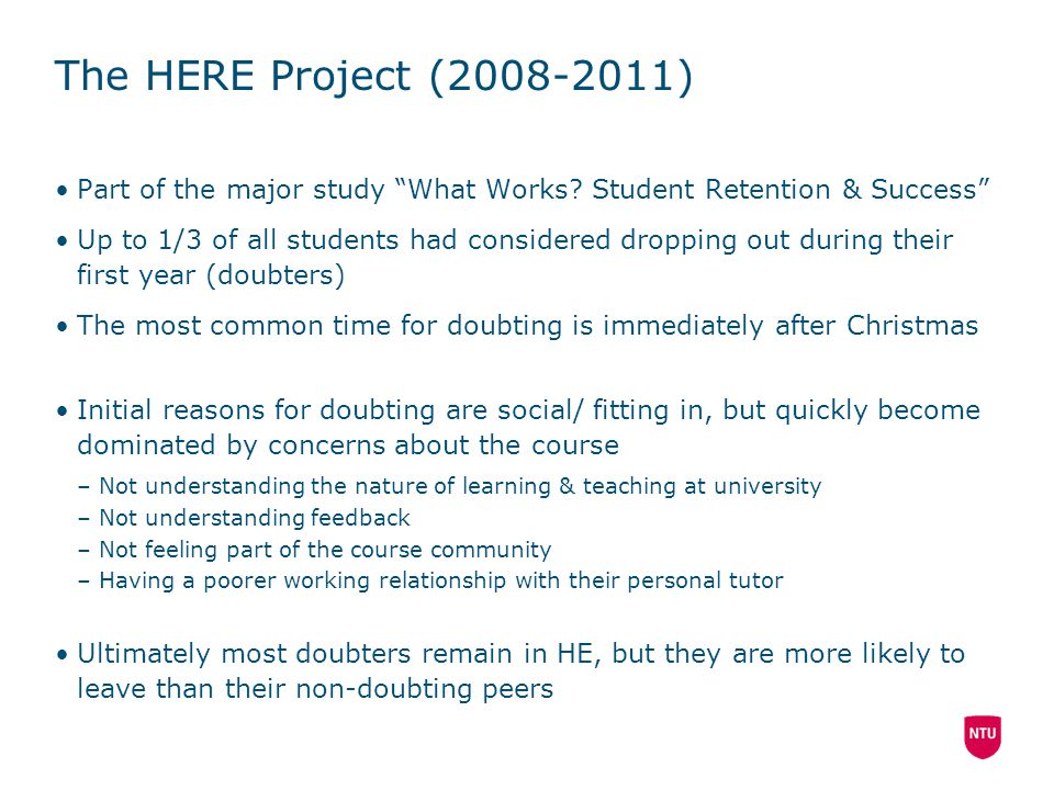 The HERE Project (2008-2011) Part of the major study What Works.
