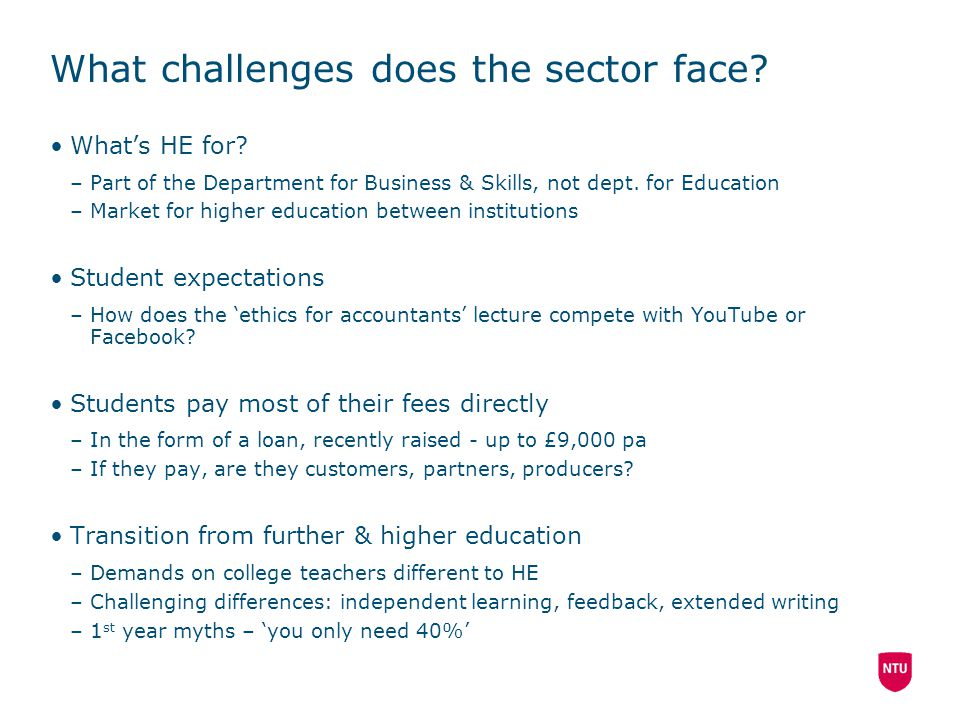 What challenges does the sector face. What's HE for.