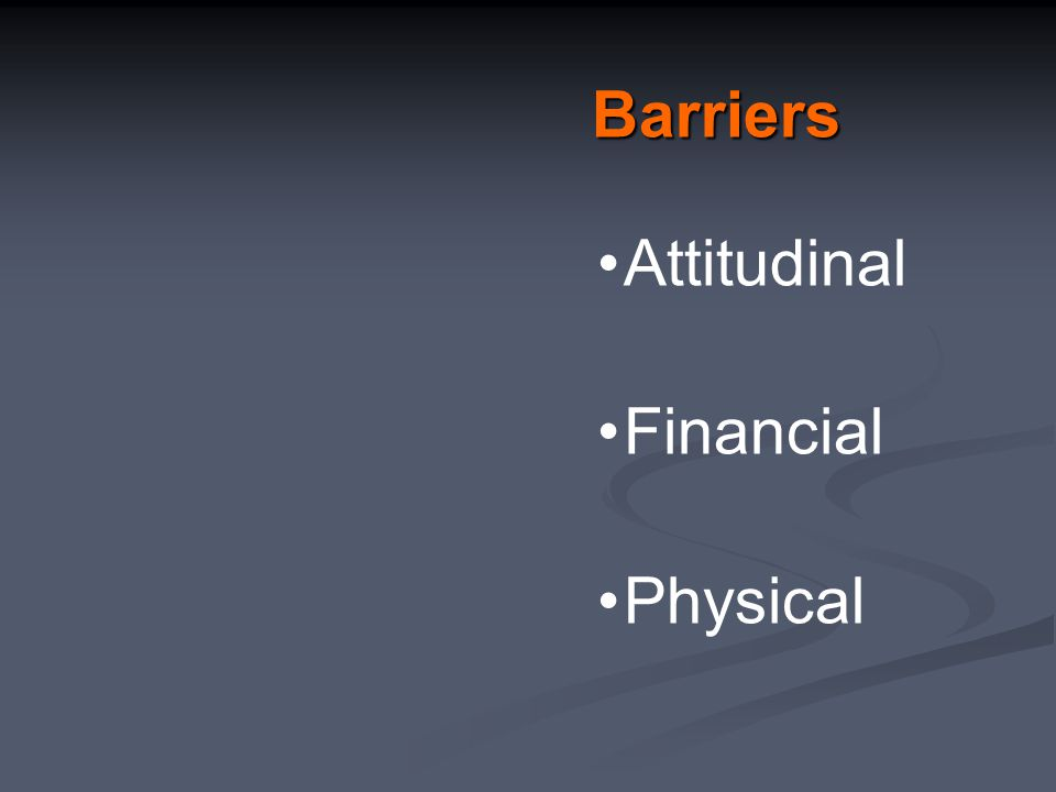 Barriers Attitudinal Financial Physical
