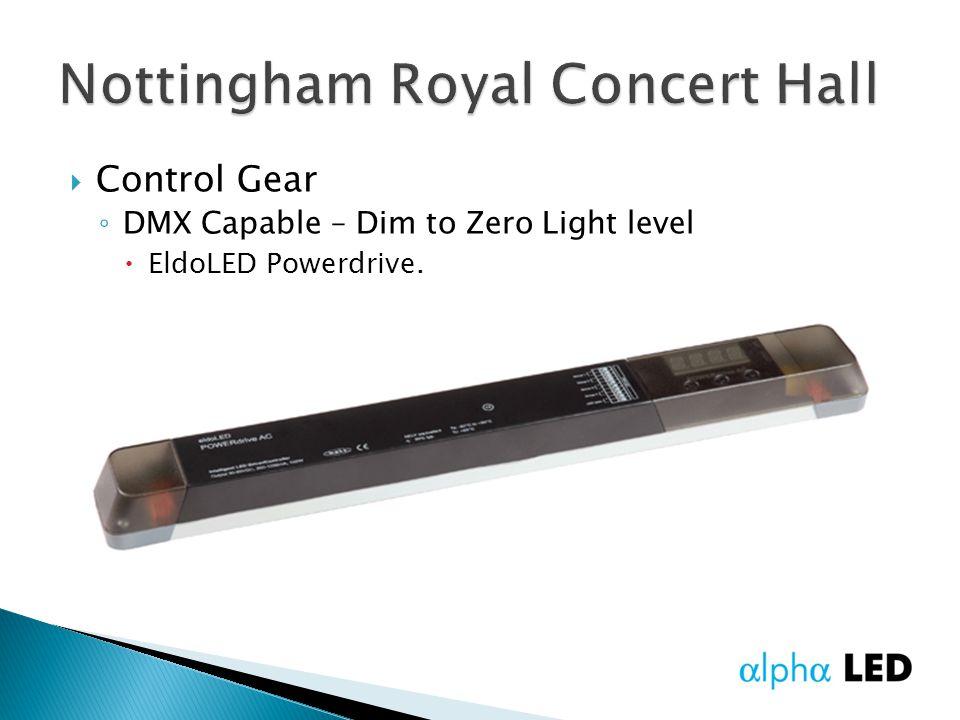  Control Gear ◦ DMX Capable – Dim to Zero Light level  EldoLED Powerdrive.