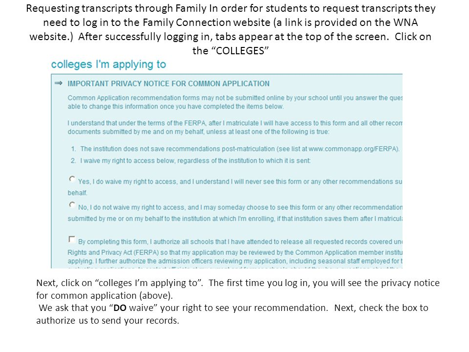Requesting transcripts through Family In order for students to request transcripts they need to log in to the Family Connection website (a link is provided on the WNA website.) After successfully logging in, tabs appear at the top of the screen.