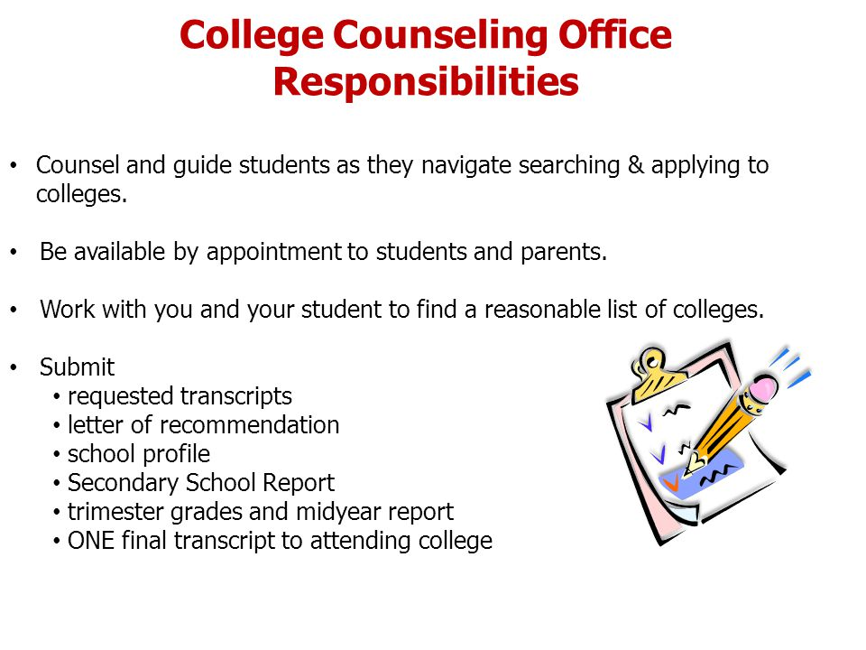 College Counseling Office Responsibilities Counsel and guide students as they navigate searching & applying to colleges.