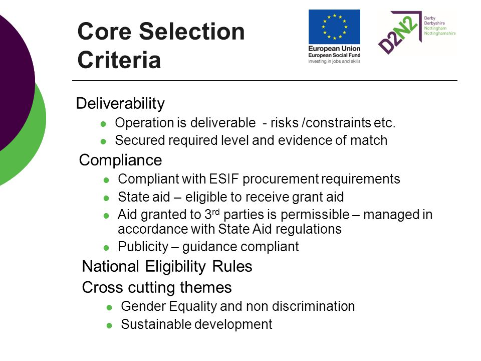 Core Selection Criteria Deliverability Operation is deliverable - risks /constraints etc.